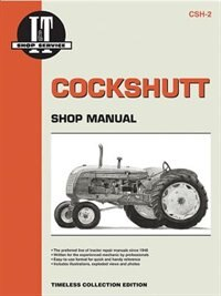 Cockshutt Cs2, 20, 30, 40, 50 (i & T Shop Service Manuals) by .. Penton Staff