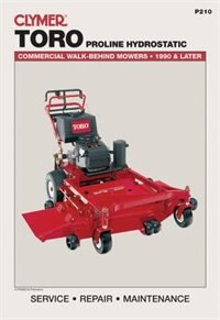 Toro Proline Hydrostatic: Commercial Walk-behind Mowers, 1990 & Later (lawn Mower) by Michael Penton Staff