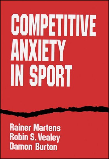 Competitive Anxiety in Sport (Paper) by Rainer Martens