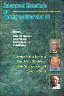 Advanced Materials for Energy Conversion III: A Symposium in Honor of Drs. Gary Sandrock, Louis Schlapbach, and Seijirau Suda for Lifetime Achiev by Dhanesh Chandra