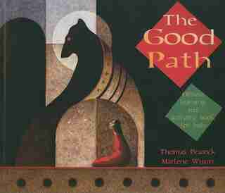 The Good Path: Ojibwe Learning and Activity Book for Kids by Thomas Peacock