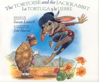 The Tortoise And The Jackrabbit / La Tortuga Y La Liebre
