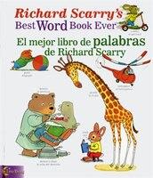 Richard Scarry's Best Word Book Ever / El mejor libro de palabras de Richard Scarry