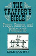 Trappers Bible: Traps, Snares & Pathguards: Traps, Snares, and Pathguards