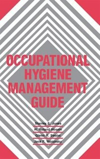 Occupational Hygiene Management Guide by Shirley K. Jones