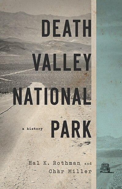 Death Valley National Park: A History by Hal Rothman