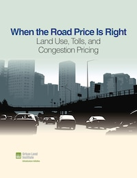 When The Road Price Is Right: Land Use, Tolls, And Congestion Pricing