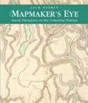 Mapmaker's Eye: David Thompson On The Columbia Plateau