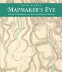 Mapmaker's Eye: David Thompson On The Columbia Plateau