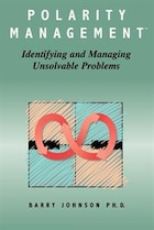 Polarity Management: Identifying And Managing Unsolvable Problems