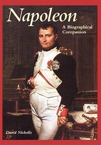 Book Napoleon: A Biographical Companion by David Nicholls