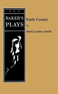 Faith County by Mark Landon Smith