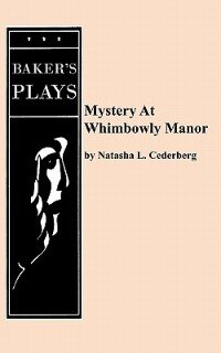 Mystery At Whimbowly Manor by Natasha L. Cederberg