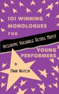101 Winning Monologues For Young Performers