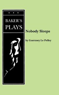 Nobody Sleeps by Guernsey Le Pelley