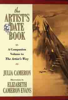 The Artist's Date Book: A Companion Volume To The Artist's Way by Julia Cameron