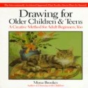 Book Drawing For Older Children & Teens: A Creative Method For Adult Beginners, Too by Mona Brookes