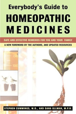 Book Everybody's Guide To Homeopathic Medicines: Safe And Effective Remedies For You And Your Family… by Stephen Cummings