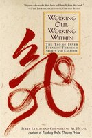 Working Out, Working Within: The Tao Of Inner Fitness Through Sports And Exercise
