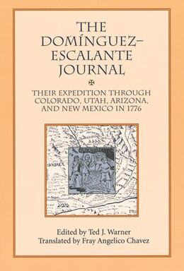Book Dominguez Escalante Journal: Their Expedition Through Colorado Utah Az & N Mex 1776 by Ted J. Warner