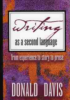 Writing as a Second Language by Donald Davis