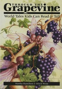 Through the Grapevine: World Tales Kids Can Read and Tell