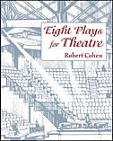 Book Eight Plays for Theatre by Robert Cohen