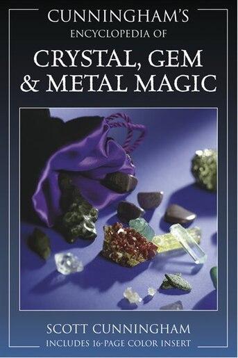 Cunningham's Encyclopedia of Crystal, Gem & Metal Magic by Scott Cunningham