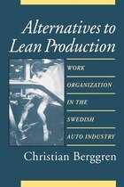 Alternatives to Lean Production: Work Organization in the Swedish Auto Industry