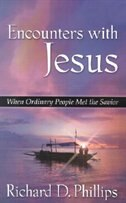 Encounters With Jesus: When Ordinary People Met The Savior