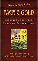 Faerie Gold: Treasures From The Lands Of Enchantment by Kathryn Ann Lindskoog