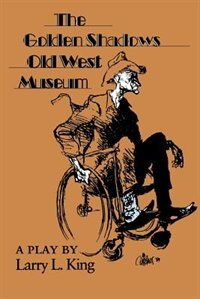 Book Golden Shadows Old West Museum by Larry L. King