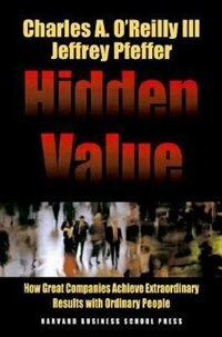 Hidden Value: How Great Companies Achieve Extraordinary Results With Ordinary People