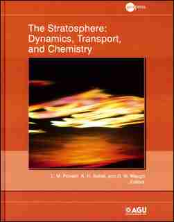 The Stratosphere: Dynamics, Transport, and Chemistry by L. M. Polvani