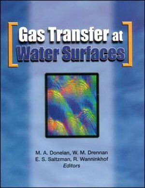 Gas Transfer at Water Surfaces by M. A. Donelan