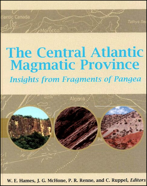 The Central Atlantic Magmatic Province: Insights From Fragments of Pangea by W. E. Hames