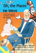 Oh, the Places He Went: A Story About Dr. Seuss
