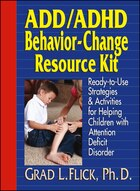 ADD / ADHD Behavior-Change Resource Kit: Ready-to-Use Strategies and Activities for Helping…