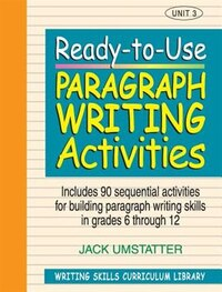 Ready-to-Use Paragraph Writing Activities: Unit 3, Includes 90 Sequential Activities for Building…