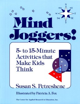 Book Mind Joggers!: 5- to 15- Minute Activities That Make Kids Think by Susan S. Petreshene