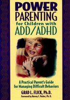 Power Parenting for Children with ADD/ADHD: A Practical Parents Guide for Managing Difficult…
