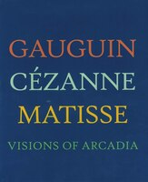Book GAUGUIN CEZANNE MATISSE by Museum Philadelphia