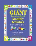 Giant Encyclopedia of Monthly Activities: Written By Teachers For Teachers