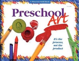 PRESCHOOL ART: It's The Process, Not The Product!