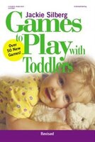 GAMES TO PLAY WITH TODDLERS (REVISED)