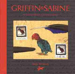 Griffin And Sabine: An Extraordinary Correspondence by Nick Bantock