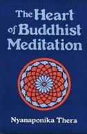 The Heart Of Buddhist Meditation: Satipatthna: A Handbook Of Mental Training Based On The Buddha's…