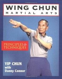 Wing-chun Martial Arts: Principles & Techniques