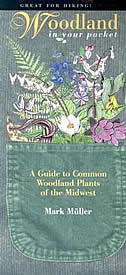 Woodland in Your Pocket: A Guide to Common Woodland Plants of the Midwest by Mark Muller