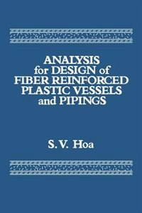 Analysis For Design Of Fiber Reinforced Plastic Vessels by Suong V. Hoa